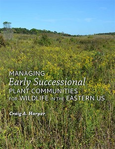 Managing Early Successional Plant Communities for Wildlife in the Eastern US book cover.